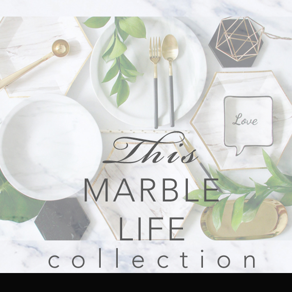 THIS MARBLE LIFE COLLECTION